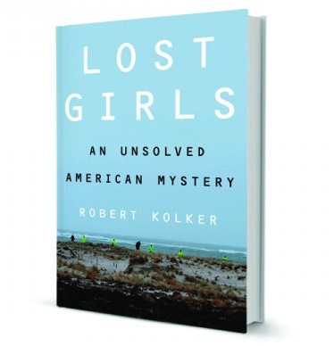 Lost Girls: An Unsolved American Mystery (Harper, $26)