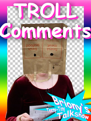 Briony Reads Her Troll's Comments
