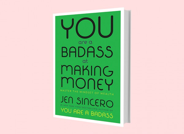 In her new book, Jen Sincero has some surprising suggestions for the age-old question of 'how to make money'