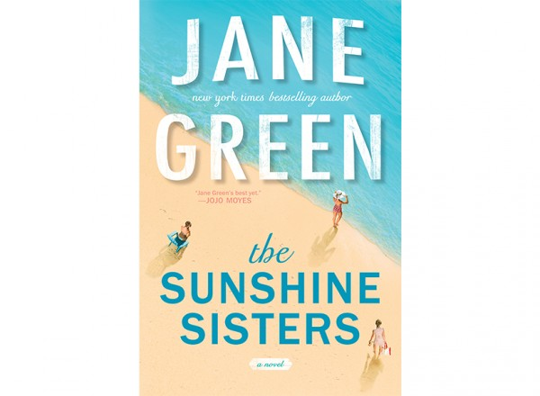 The Sunshine Sisters, cover shown here, should be on you summer reading list