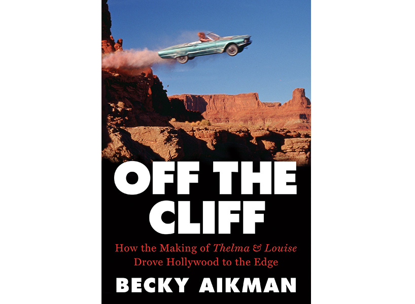 Author of the new book 'Off the Cliff' Becky Aikman digs into Thelma and Louise history 26 years after the film became a feminist hit and says it would still to get made today; inline 1