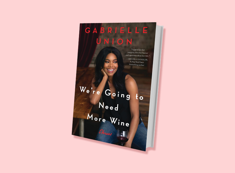 Gabrielle Union's new book, We're Going to Need More Wine, cover