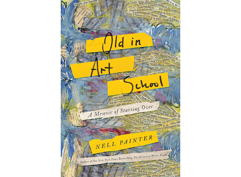 """Old in Art School"" by Nell Irvin Painter."