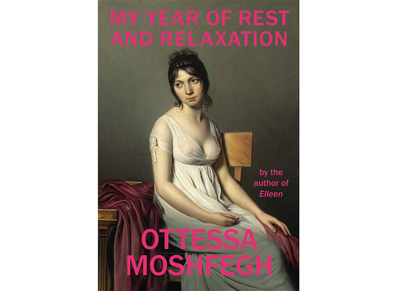 """My Year of Rest and Relaxation"" by Ottessa Moshfegh."