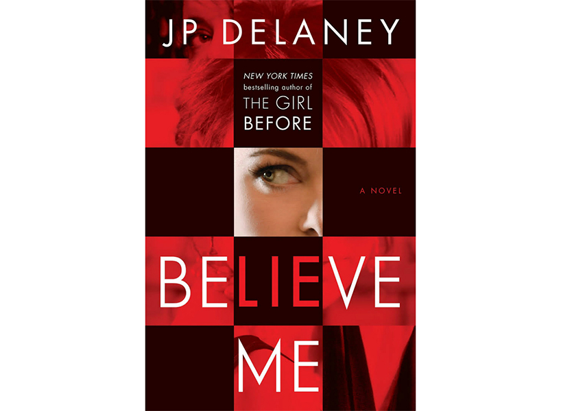 """Believe Me"" by JP Delaney."