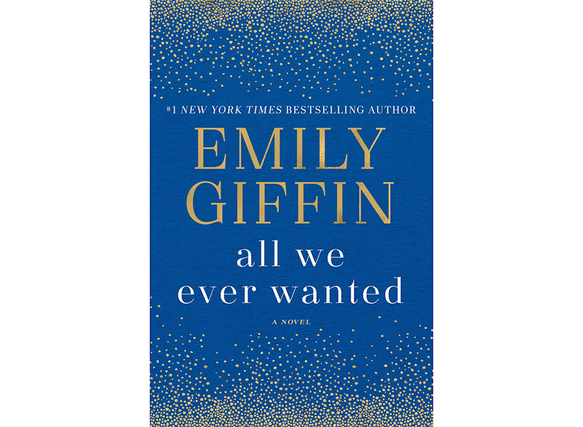 """All You Ever Wanted"" by Emily Giffin."